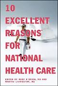 10 Excellent Reasons for National Health Care