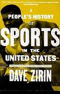 People's History of Sports in the United States: 250 Years of Politics, Protest, People, and...