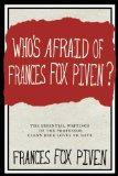 Who's Afraid of Frances Fox Piven?: The Essential Writings of the Professor Who Drives Glenn...