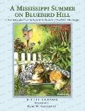 Mississippi Summer on Bluebird Hill A True Story About Our Little Farm in the Hills of South...
