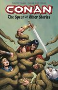 Conan: the Spear and Other Stories : The Spear and Other Stories