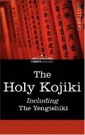 The Holy Kojiki -- Including, The Yengishiki: The Harvest Ritual