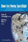 Bone Loss During Spaceflight: Etiology, Countermeasures, and Implications for Bone Health on...