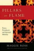 Pillars of Flame Power, Priesthood, and Spiritual Maturity