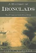 History of Ironclads The Power of Iron over Wood