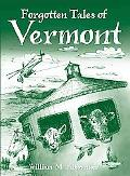 Forgotten Tales of Vermont