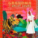 Grandma and the Great Gourd : A Bengali Folk Tale