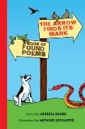 Arrow Finds Its Mark : A Book of Found Poems