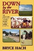 Down By The River: From Colorado to the Mississippi Delta, A Cultural Adventure in Teaching,...