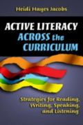 Active Literacy Across the Curriculum Strategies for Reading, Writing, Speaking And Listening