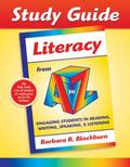 Study Guide-Literacy from A to Z: Engaging Students in Reading, Writing, Speaking & Listening