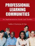 Professional Learning Communities: An Implementation Guide and Toolkit