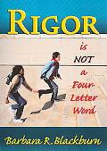 Rigor Is Not A Four Letter Word
