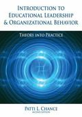 Introduction to Educational Leadership and Organizational Behavior: Theory into Practice