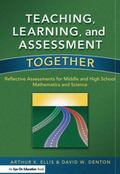 Teaching, Learning and Assessment Together : Reflective Assessments for Middle and High Scho...