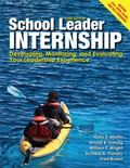 School Leader Internship : Developing, Monitoring and Evaluating Your Leadership Experience