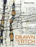 Drawn to Stitch : Line, Drawing, and Mark-Making in Textile Art
