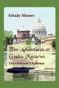 Adventures Of Giulio Mazarini. His Holiness' Diplomat