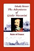 Adventures of Giulio Mazarini Ruler of France