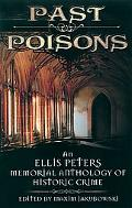 Past Poisons An Ellis Peters Memorial Anthology of Historical Crime