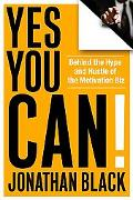 Yes You Can! Behind the Hype and Hustle of the Motivation Biz