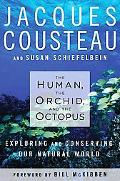 Human, the Orchid, and the Octopus Exploring and Conserving Our Natural World