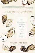 Geography of Oysters: The Connoisseur's Guide to Oyster Eating in North America