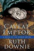 Caveat Emptor : A Novel of the Roman Empire