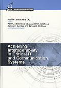 Achieving Interoperability in Critical IT and Communication Systems