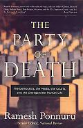 Party of Death The Democrats, the Media, the Courts, and the Disregard for Human Life