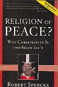 Religion of Peace? Why Christianity Is and Islam Isn't