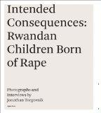 Intended Consequences:Rwandan children Born of rape