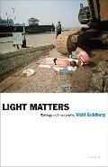 Light Matters : Writings on Photography