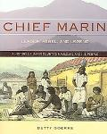 Chief Marin Leader, Rebel, and Legend