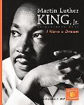 Martin Luther King, Jr. I Have a Dream!