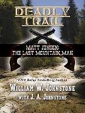 Matt Jensen the Last Mountain Man Deadly Trail