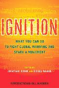 Ignition What You Can Do to Fight Global Warming and Spark a Movement