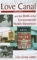 Love Canal : And the Birth of the Environmental Health Movement