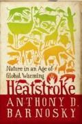Heatstroke : Nature in an Age of Global Warming