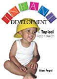 Infant Development : A Topical Approach