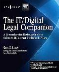 The IT / Digital Legal Companion: A Comprehensive Business Guide to Software, IT, Internet, ...