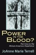 Power in the Blood?: The Cross in the African American Experience - Joanne Marie Terrell - P...