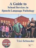 Guide to School Services in Speech-language Pathology