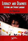 Literacy and Deafness: Listening and Spoken Language