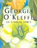 Georgia O'keeffe An Eternal Spirit