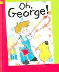 Oh, George!