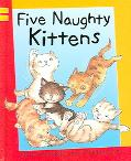 Five Naughty Kittens