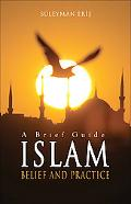 Islam Belief and Practice a Brief Guide