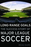 Long-Range Goals : The Success Story of Major League Soccer