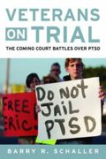 Veterans on Trial: The Coming Court Battles over PTSD